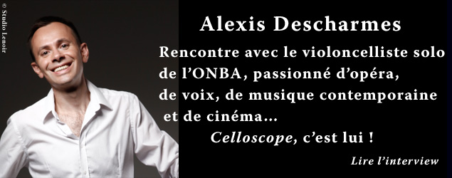 Interview de Alexis Descharmes, violoncelliste