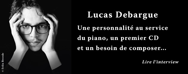 Interview de Lucas Debargue, pianiste