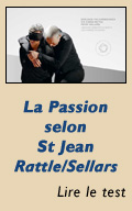 La Passion selon Saint Jean par Simon Rattle et Peter Sellars