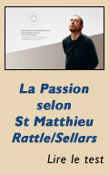 La Passion selon Saint Matthieu par Simon Rattle et Peter Sellars
