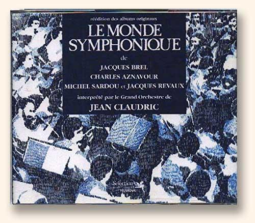 Coffret CD <i>Le Monde Symphonique de Jacques Brel, Charles Aznavour, Michel Sardou & Jacques Revaux</i>. Arrangements et direction de Jean Claudric.