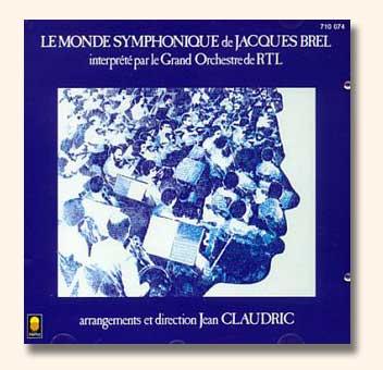 CD <i>Le Monde Symphonique de Jacques Brel</i>interprété par le Grand Orchestre de RTL dirigé par Jean Claudric.
